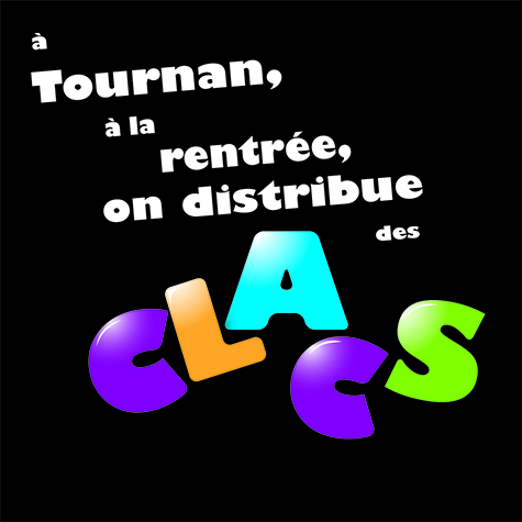 A Tournan, à la rentrée, on distribue des CLACS!!